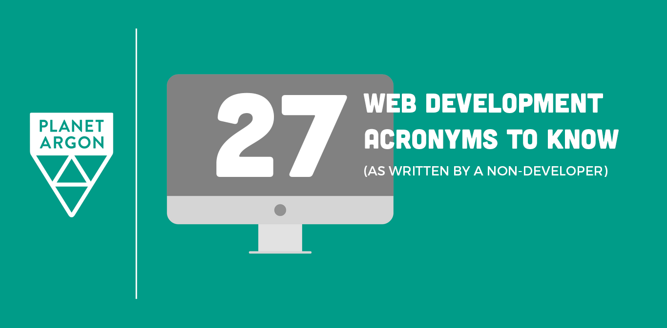 27 Web Development Acronyms to Know (as Written by a Non-Developer)