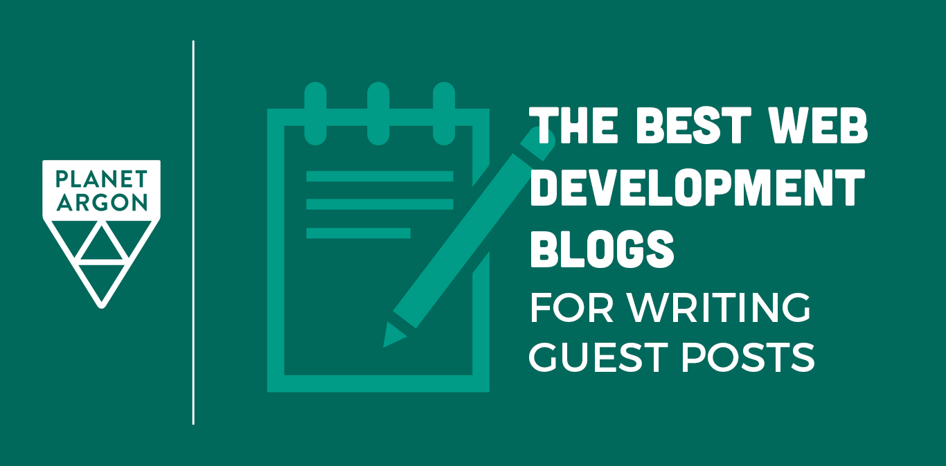 The Best Web Development Blogs for Writing Guest Posts