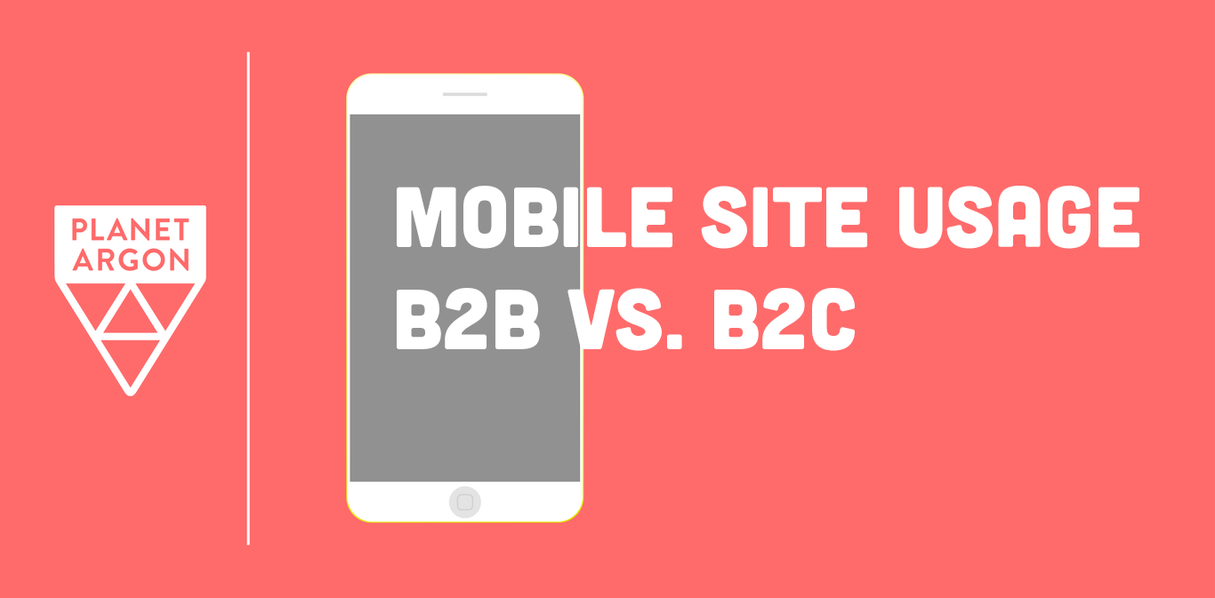 Mobile Site Usage: B2B vs. B2C