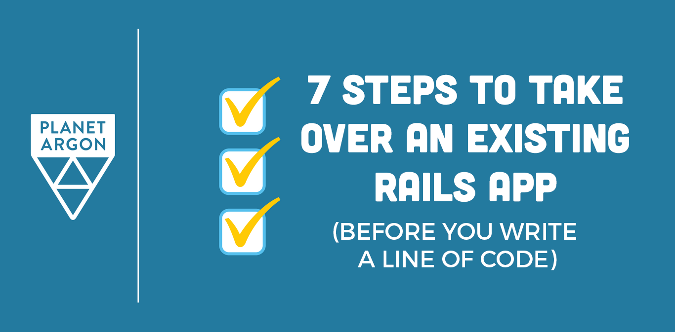 7 Steps to Take Over an Existing Rails App