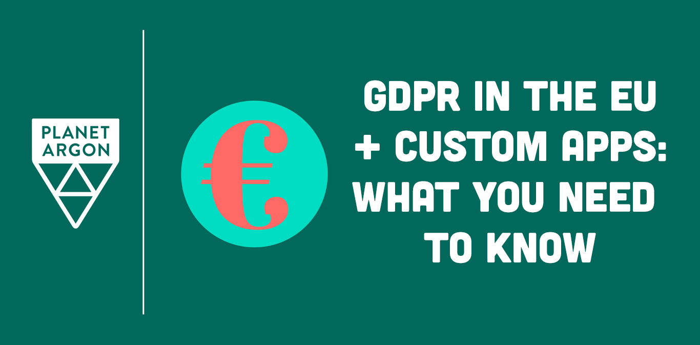 GDPR in the EU + Custom Apps: What You Need to Know