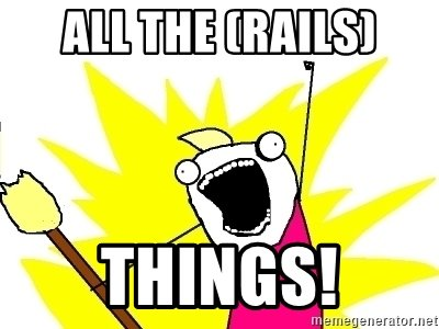 All the rails things!