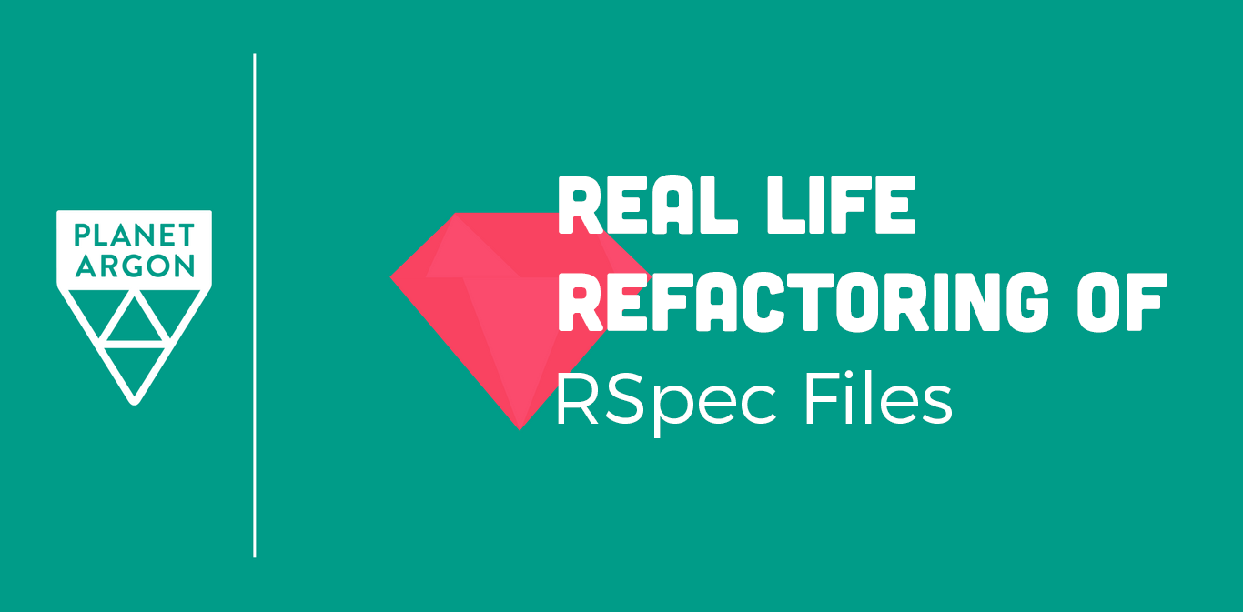 Real Life Refactoring of Rspec Files