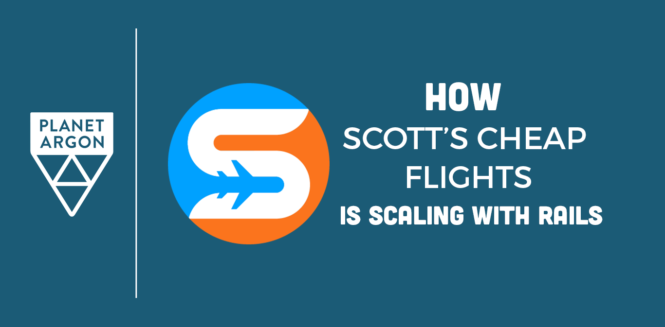 How Scott's Cheap Flights is Using Ruby on Rails to Scale