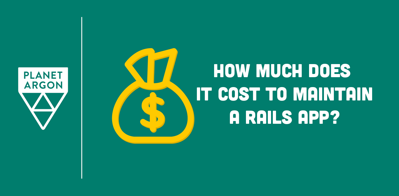 How Much Does it Cost to Maintain a Custom Rails App?