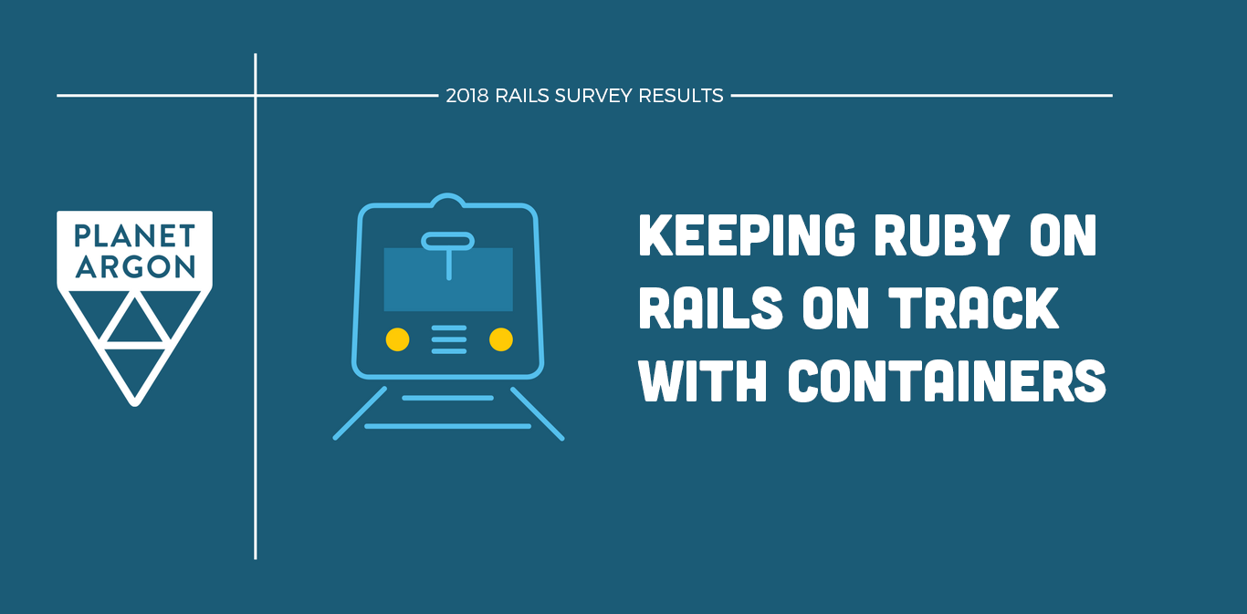 Keeping Ruby on Rails on Track with Containers