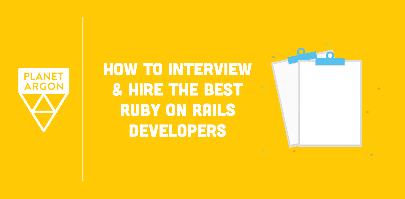 How We Interview and Hire the Best Rails Developers