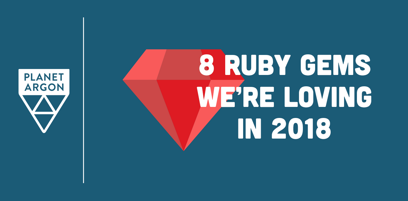 8 Ruby Gems We're Loving in 2018