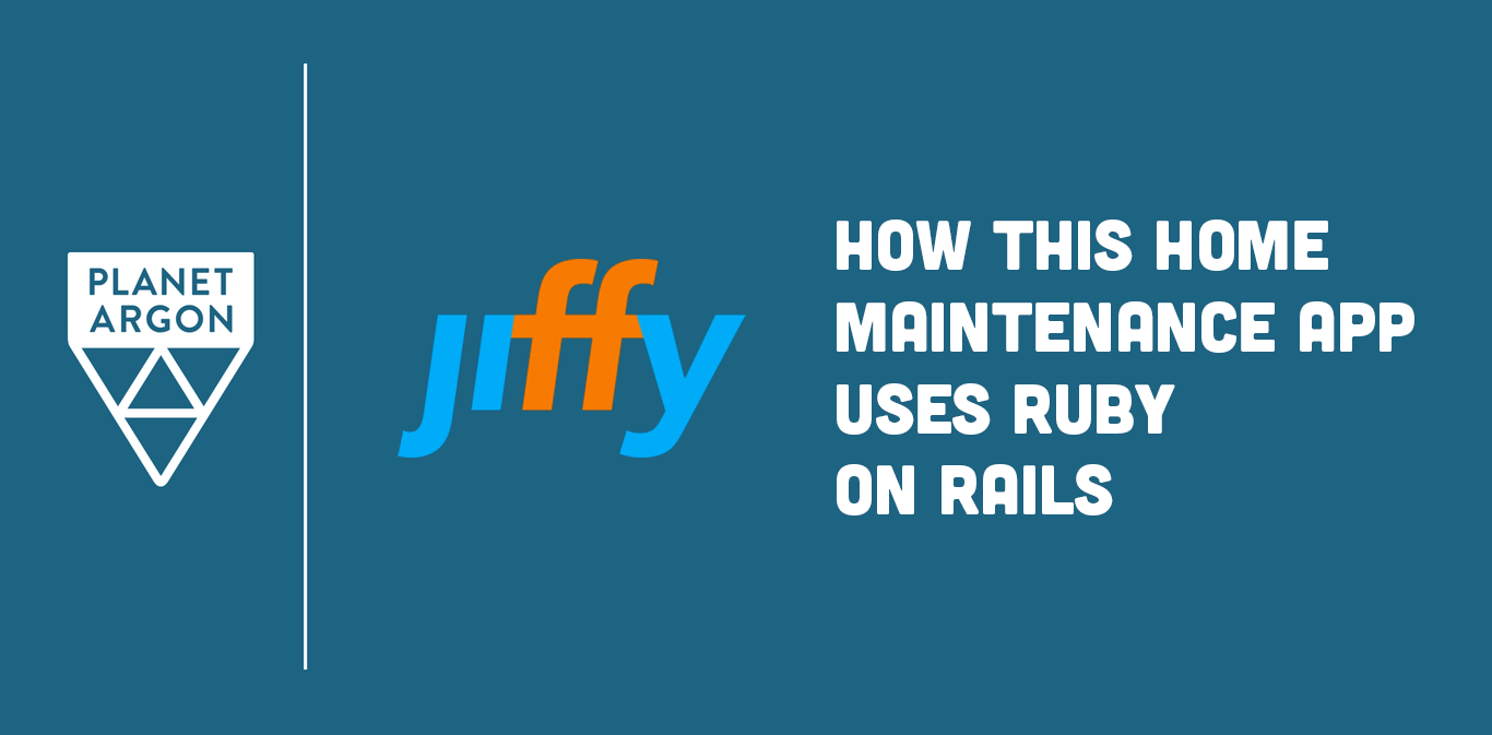 Jiffy: How This Home Maintenance App Uses Ruby on Rails