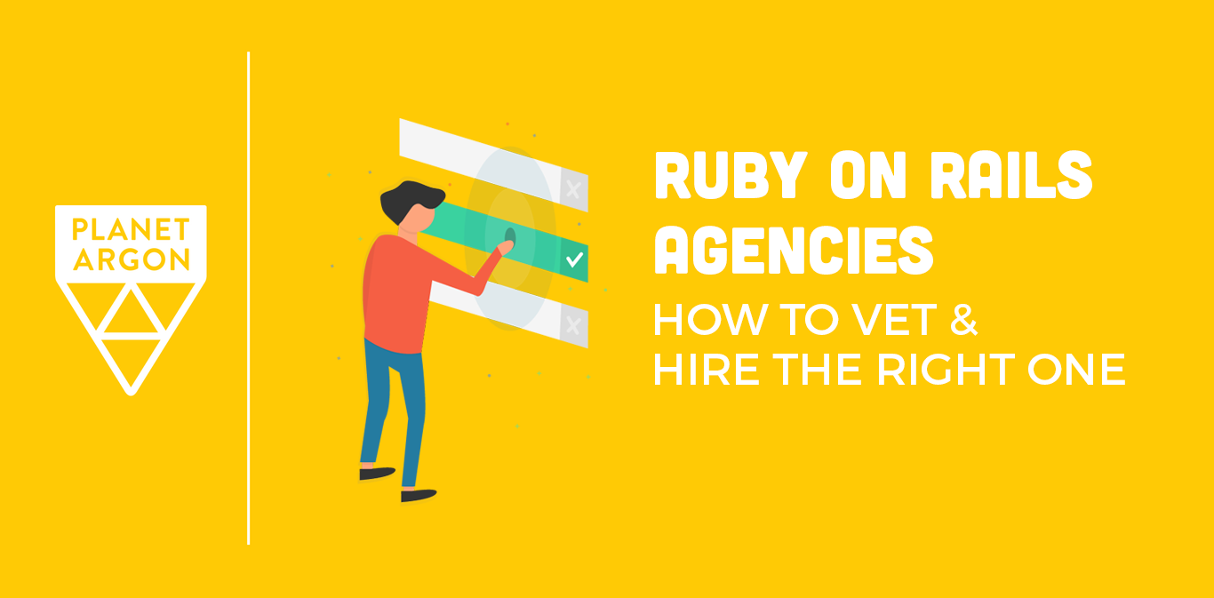 Ruby on Rails Agencies: How to Vet and Hire One