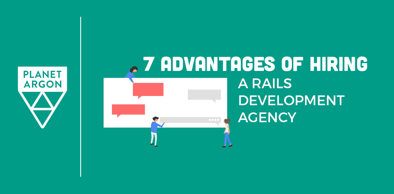 7 Advantages of Hiring a Rails Development Agency