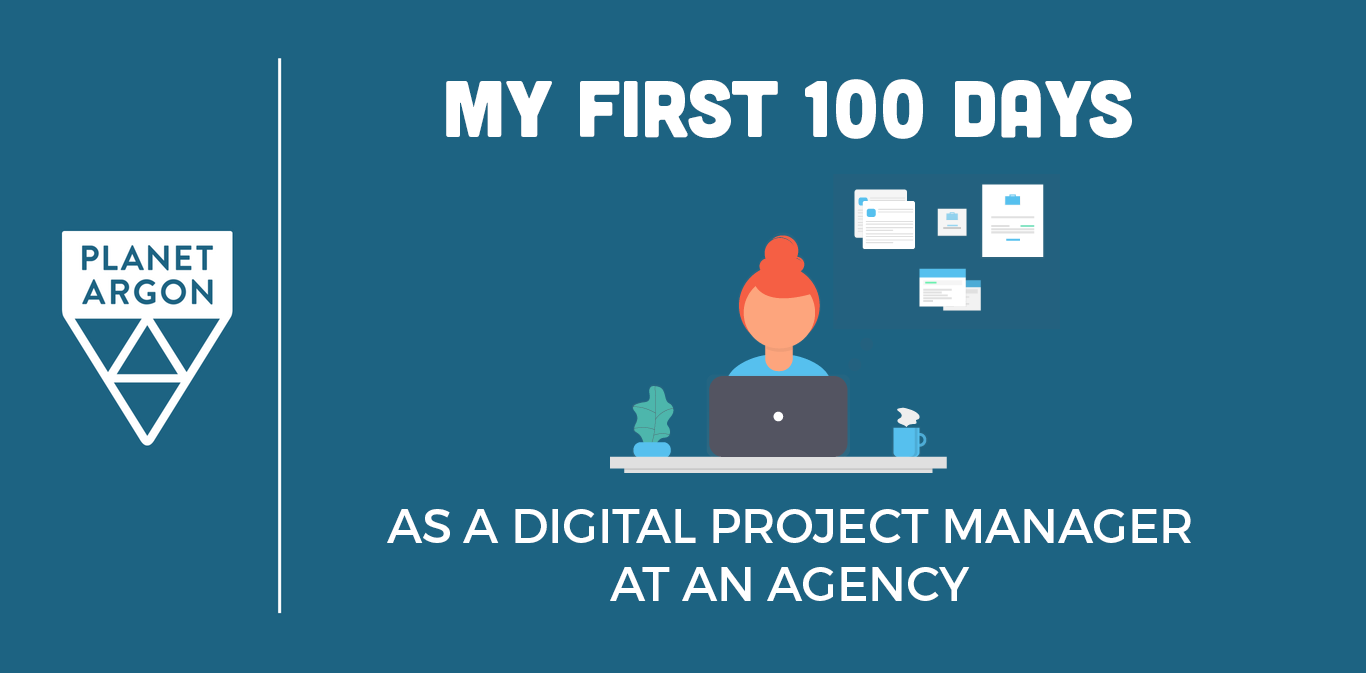 100 Days as a Digital Project Manager at an Agency