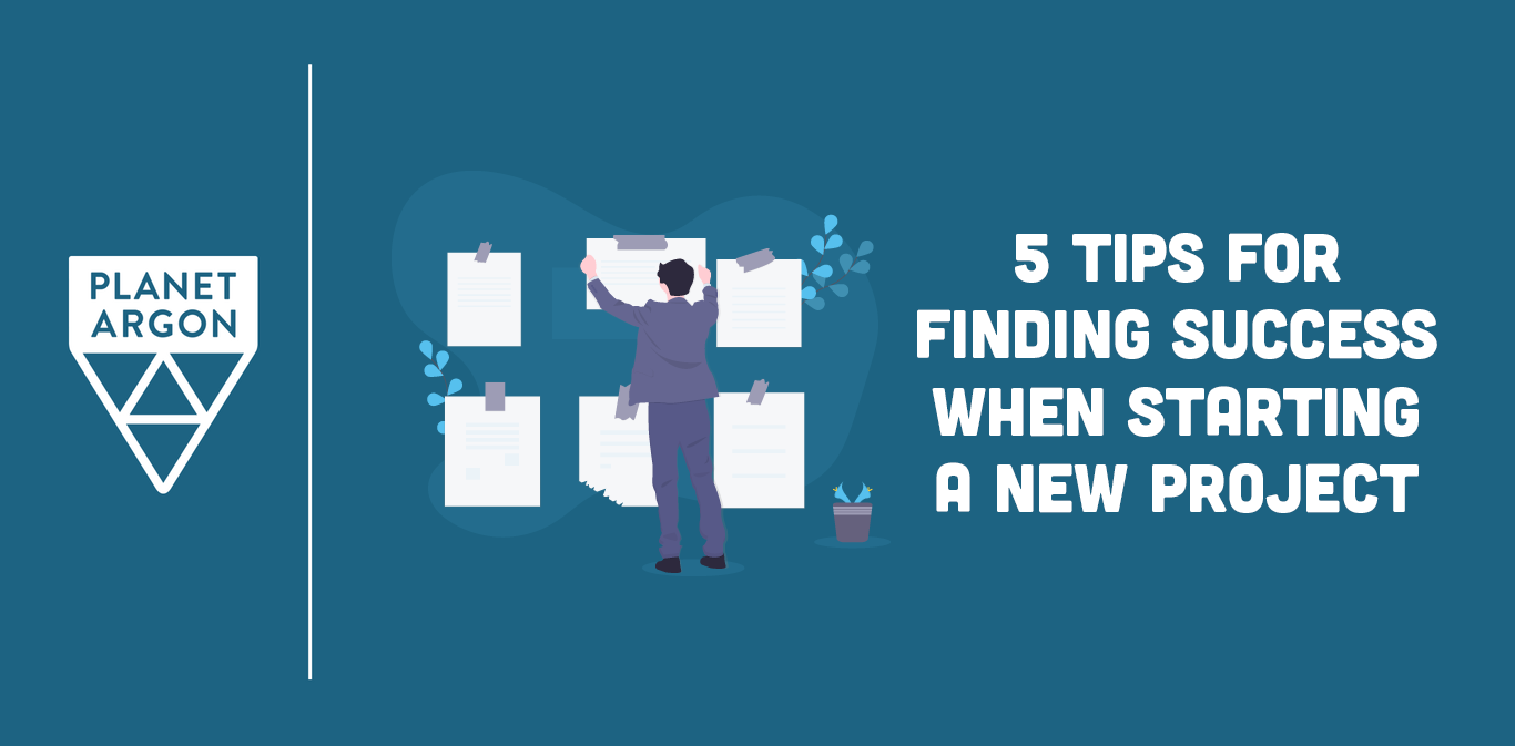 5 Tips to Finding Success When Starting a New Project