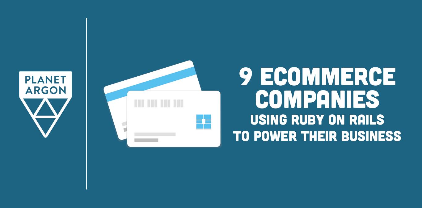 9 eCommerce Companies Using Ruby on Rails