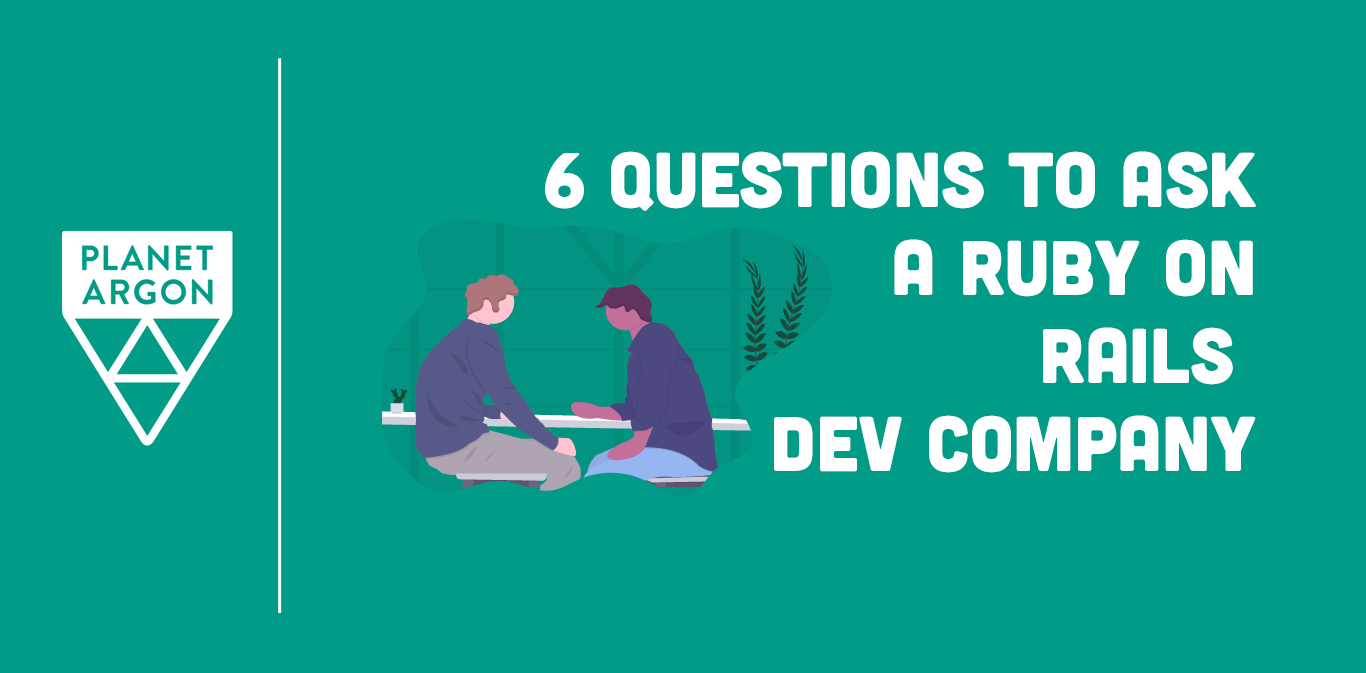6 Questions to Ask a Ruby on Rails Development Company