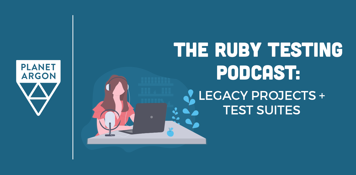 The Ruby Testing Podcast: Refactoring Legacy Projects with John Cech