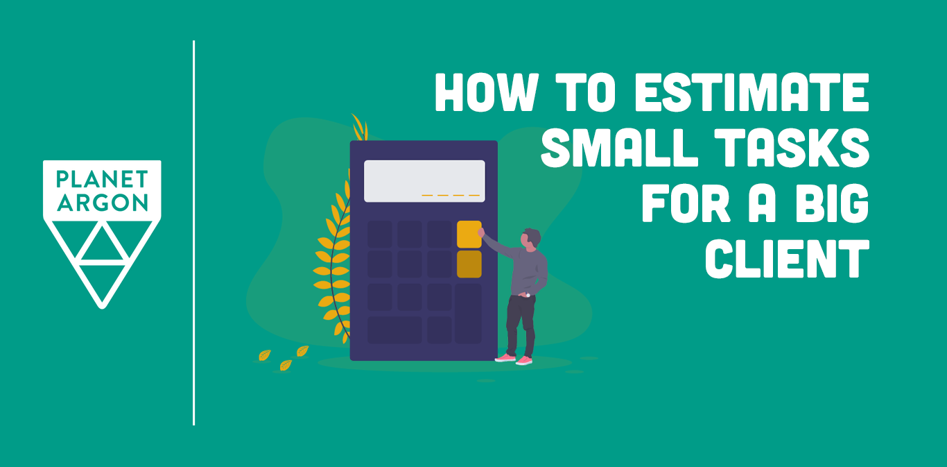 How to Estimate Small Tasks for a Big Client