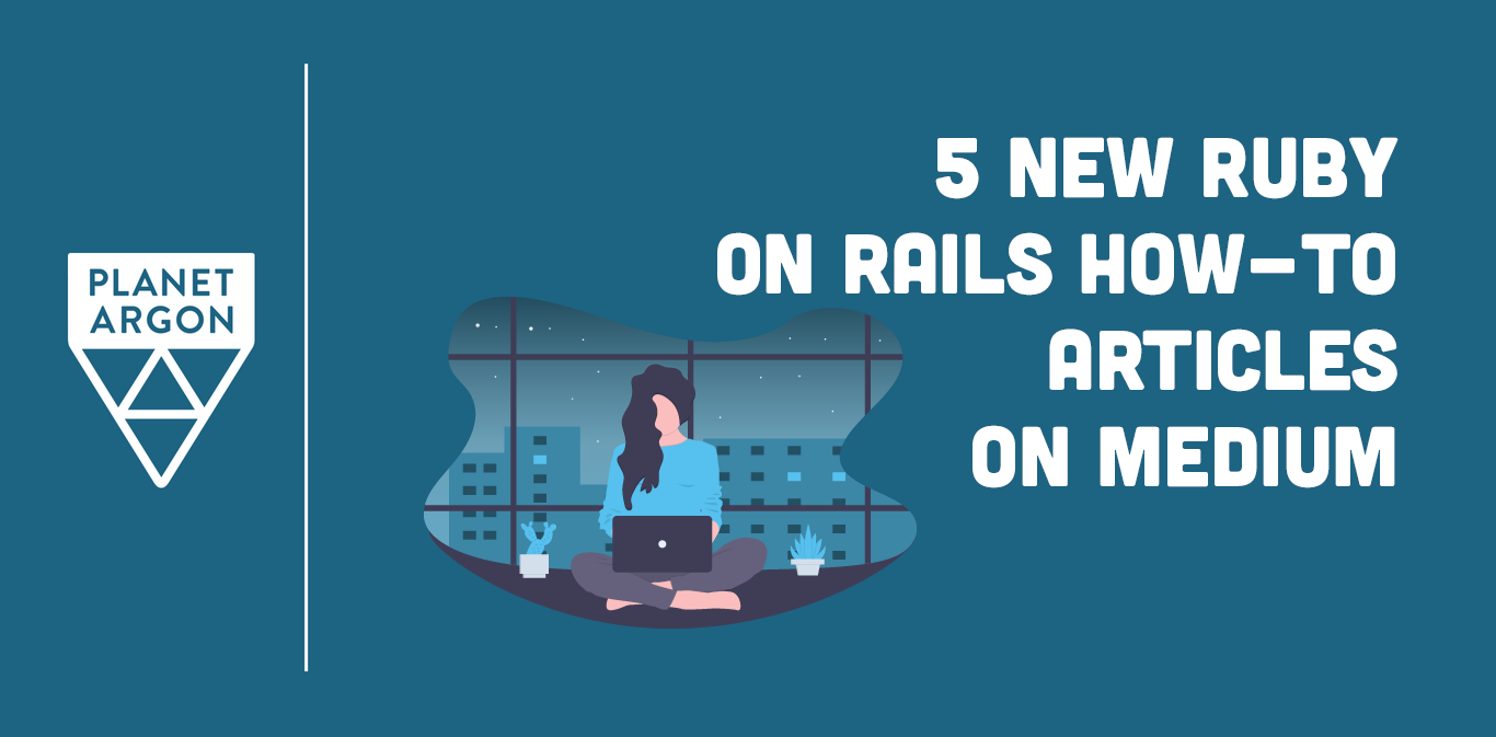 5 New Ruby on Rails How-To Articles to Read on Medium