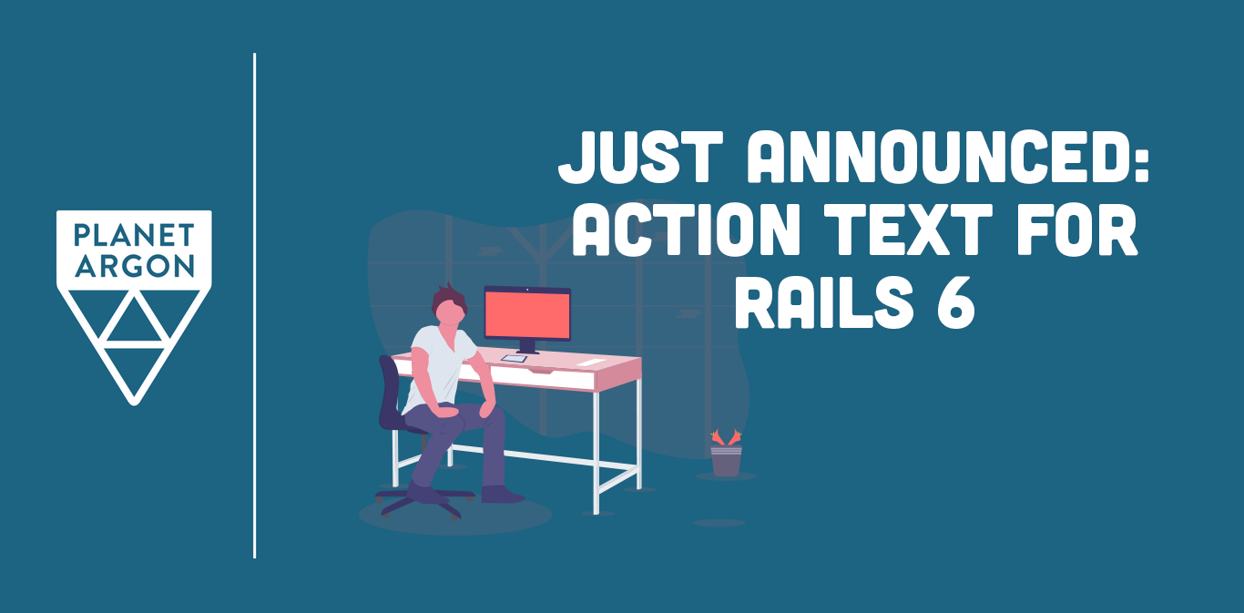 Announced: Action Text for Rails 6