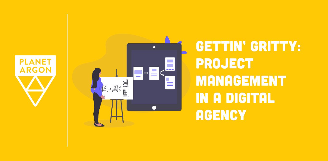 Gettin' Gritty - Project Management in a Digital Agency