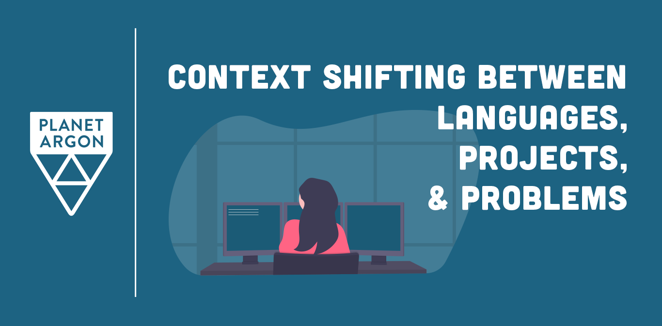 Context Switching Between Languages, Projects, and Problems
