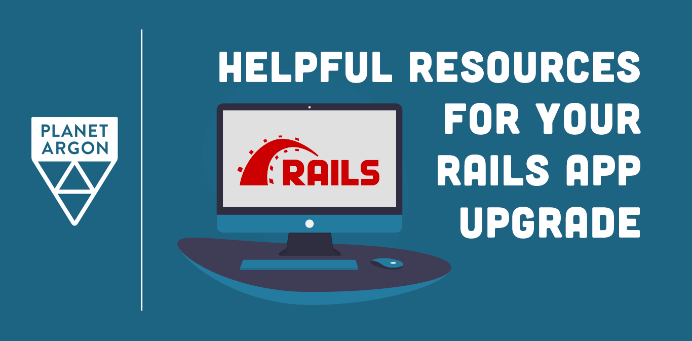 Helpful Resources for Upgrading Your Rails App Version