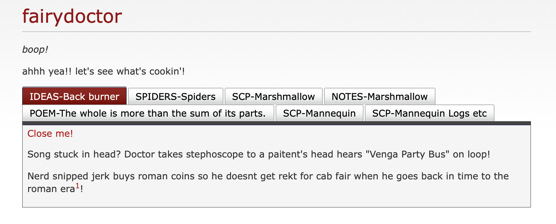 """text reads:  Song stuck in head? Doctor takes stephoscope to a paitent's head hears """"Venga Party Bus"""" on loop!  Nerd snipped jerk buys roman coins so he doesnt get rekt for cab fair when he goes back in time to the roman era!"""