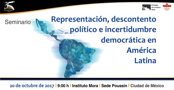 Banner 20 de octubre SEMINARIO: Representación, descontento político e incertidumbre democrática en América Latina evento en CDMX(6)