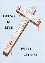 Dying to live with christ 50