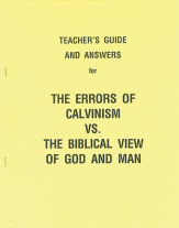 The errors of calvinism vs the biblical view of god and man ak