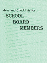 Ideas and checklists for school board members