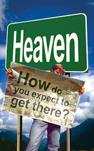 Heaven how do you expect to get there