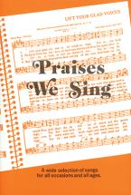 Praises we sing