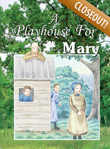 A playhouse for mary