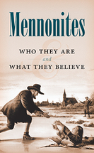 Mennonites   who they are   what they believe