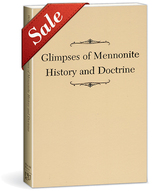 Glimpses of mennonite history and doctrine