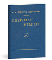 Evangilistic selections from the christian hymnal