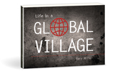 Life in a global village