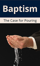 Baptism the case for pouring