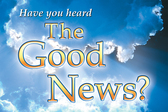 Have you heard the good news