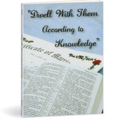 Dwell with them according to knowledge