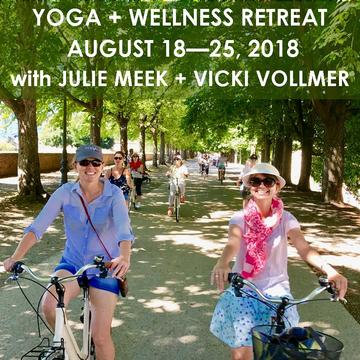 ITALIAN YOGA + WELLNESS RETREAT WITH JULIE MEEK + VICKI VOLLMER |  AUGUST 18 – 25, 2018