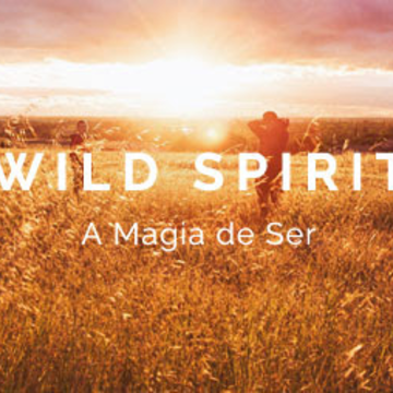 WILD SPIRIT - The Magic of Being!