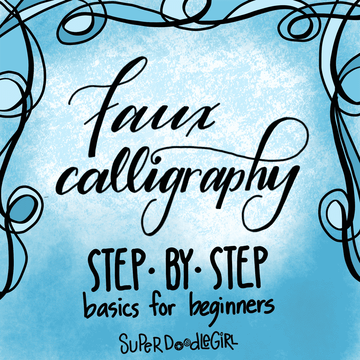 Faux Calligraphy (Beginner) Saturday July 28, 10am-12pm