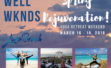 Luna Beach presents Well WKNDS - Spring Rejuvination Yoga Retreat