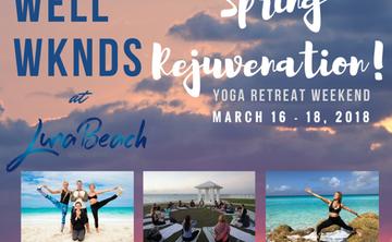 Luna Beach presents Well WKNDS - Spring Rejuvination Yoga Retreat