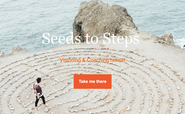 Seeds to Steps Visioning & Coaching Retreat