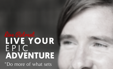 Live Your Epic Adventure Retreat with Stevey J.