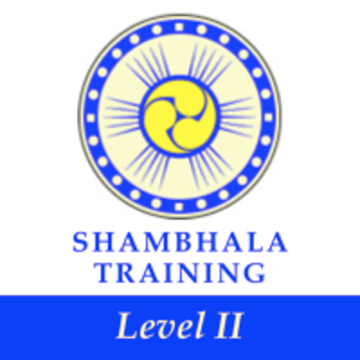 Shambhala Training Level II - Birth of the Warrior