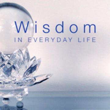 Wisdom in Everyday Life: Monday Evenings